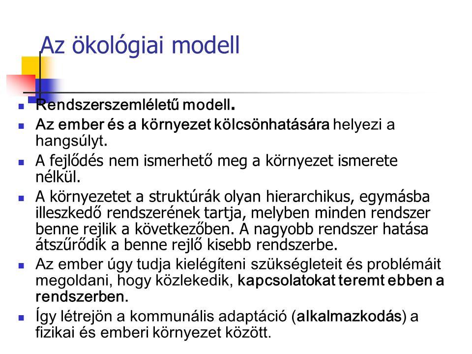 Az ökológiai modell Rendszerszemléletű modell.