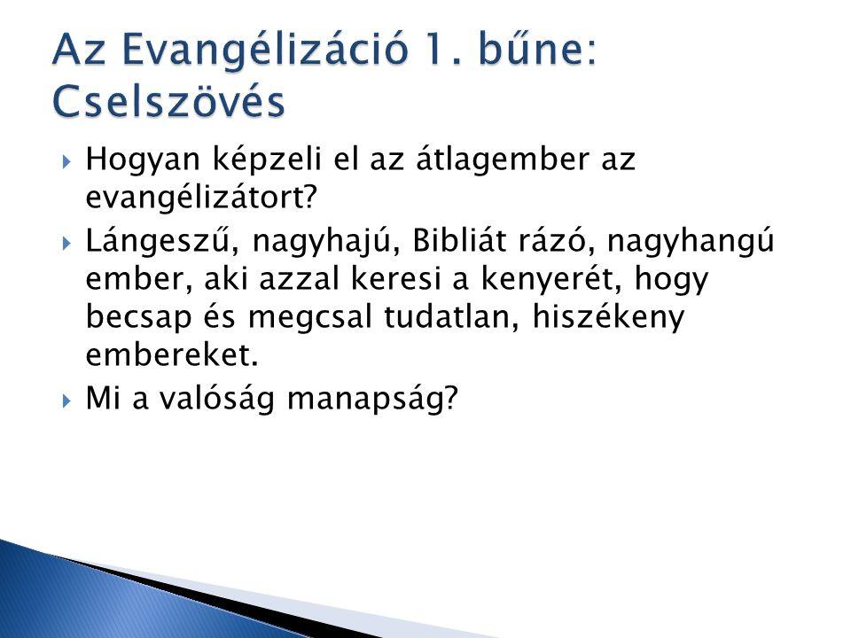  Hogyan képzeli el az átlagember az evangélizátort.