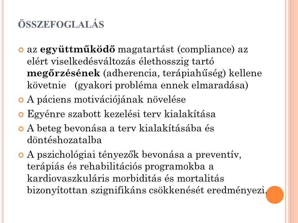 ÖSSZEFOGLALÁS az együttműködő magatartást (compliance) az elért viselkedésváltozás élethosszig tartó megőrzésének (adherencia, terápiahűség) kellene k
