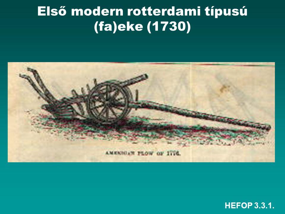 HEFOP 3.3.1. Első modern rotterdami típusú (fa)eke (1730)