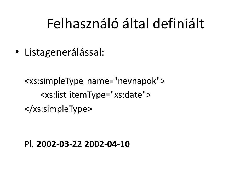 Felhasználó által definiált Listagenerálással: Pl. 2002-03-22 2002-04-10