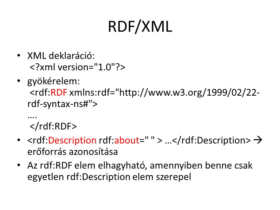 RDF/XML XML deklaráció: gyökérelem: ….