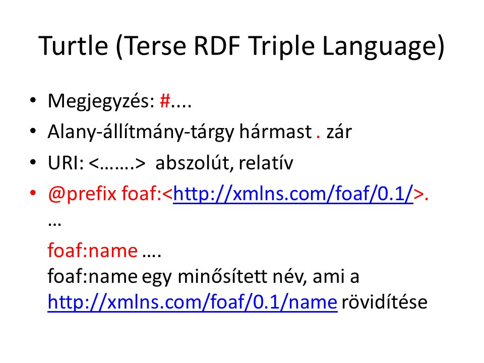 Turtle (Terse RDF Triple Language) Megjegyzés: #....