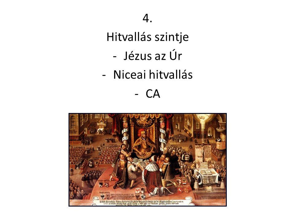 4. Hitvallás szintje -Jézus az Úr -Niceai hitvallás -CA