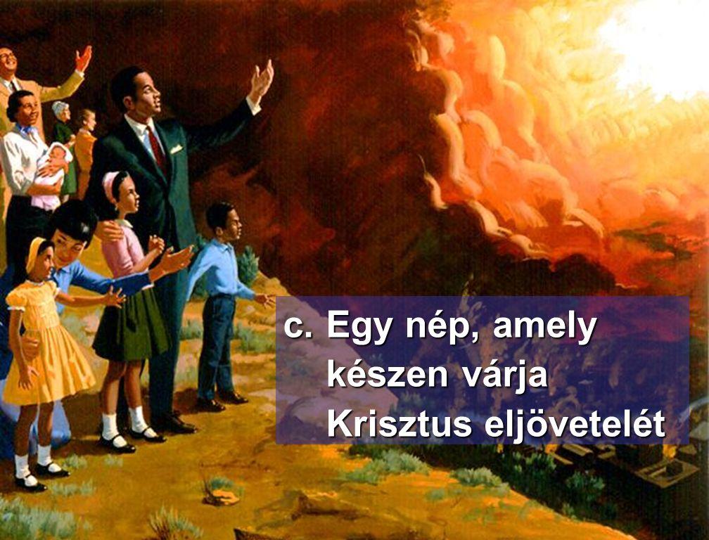 c.Egy nép, amely készen várja Krisztus eljövetelét