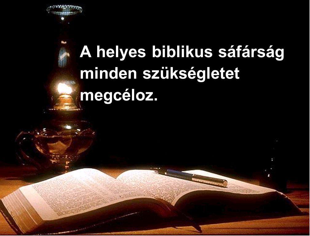 A helyes biblikus sáfárság minden szükségletet megcéloz.