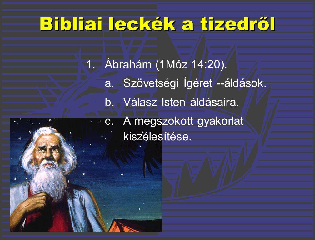 Bibliai leckék a tizedről 1. Ábrahám (1Móz 14:20).