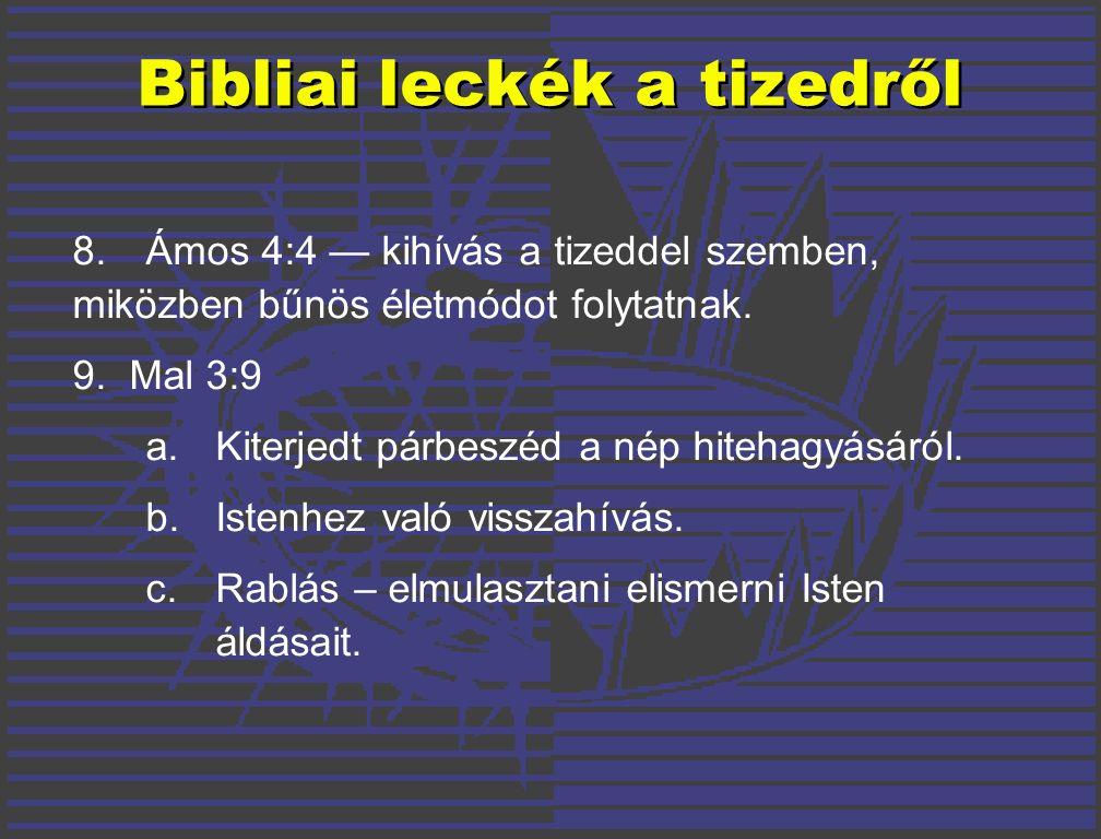 8. Ámos 4:4 — kihívás a tizeddel szemben, miközben bűnös életmódot folytatnak.