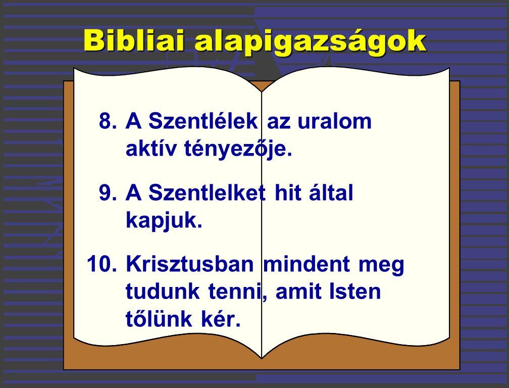 Bibliai alapigazságok 8.A Szentlélek az uralom aktív tényezője.