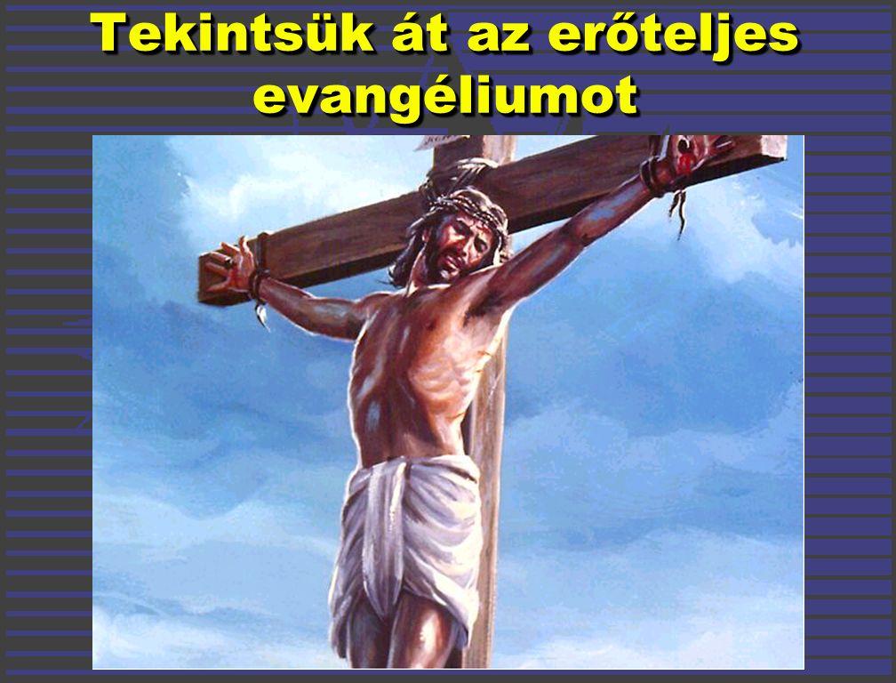 Tekintsük át az erőteljes evangéliumot