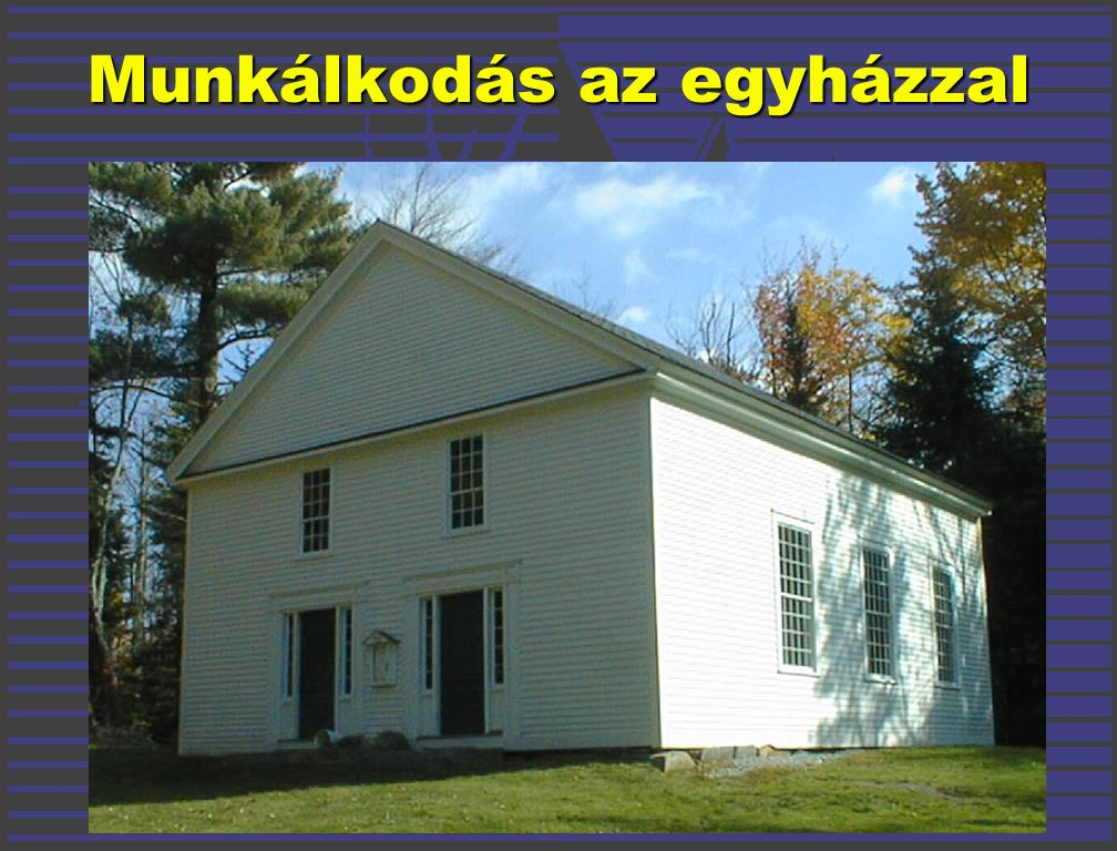 Munkálkodás az egyházzal