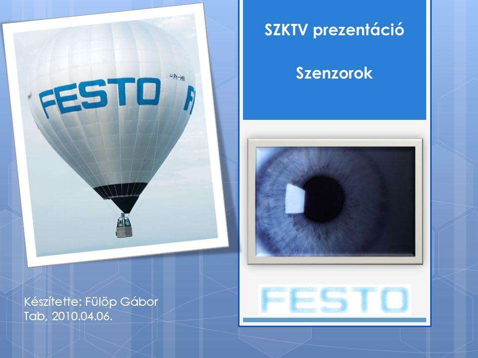 SZKTV prezentáció Szenzorok Készítette: Fülöp Gábor Tab, 2010.04.06.