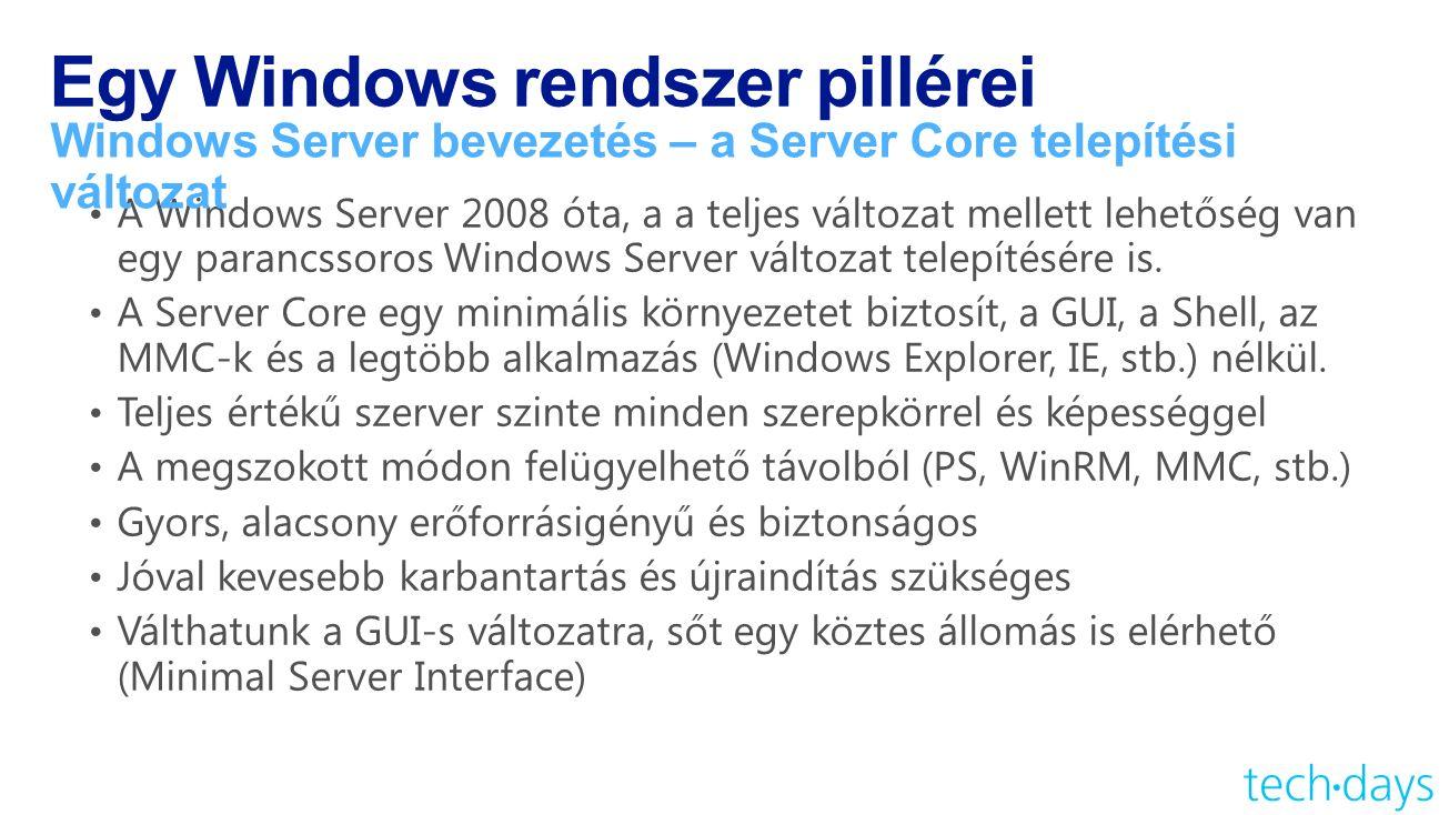 Egy Windows rendszer pillérei Windows Server bevezetés – a Server Core telepítési változat