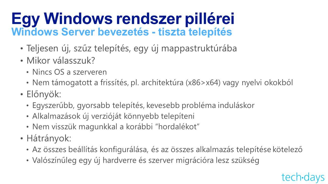 Egy Windows rendszer pillérei Windows Server bevezetés - tiszta telepítés
