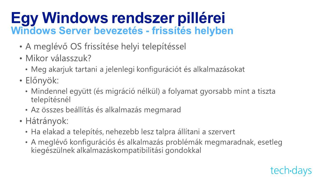 Egy Windows rendszer pillérei Windows Server bevezetés - frissítés helyben