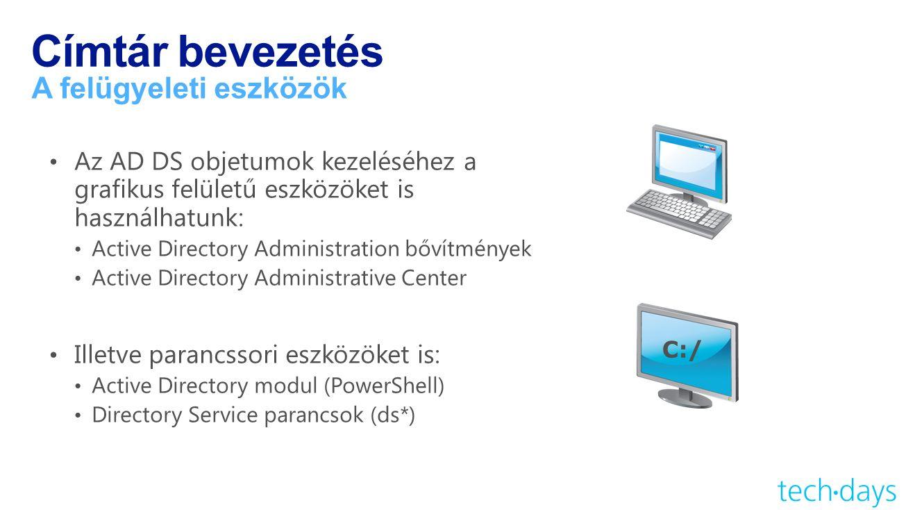 Címtár bevezetés A felügyeleti eszközök C:/