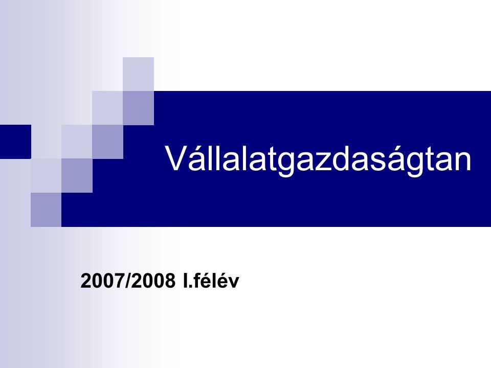 Vállalatgazdaságtan 2007/2008 I.félév