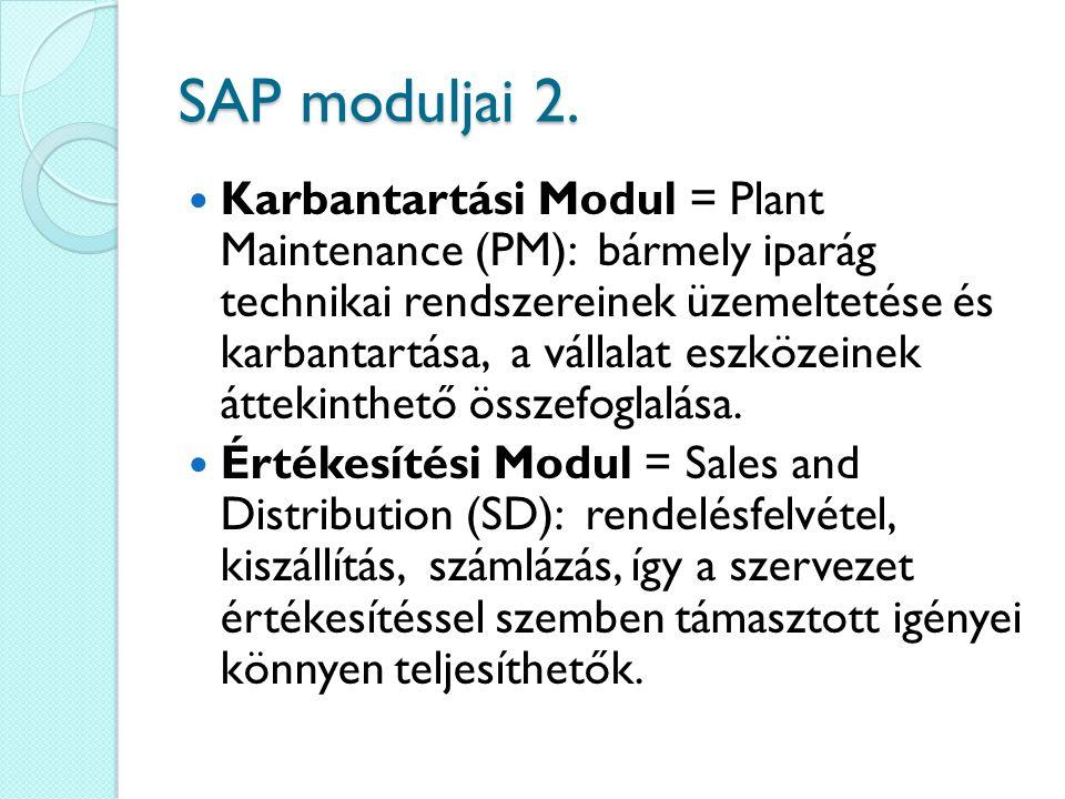 SAP moduljai 2. Karbantartási Modul = Plant Maintenance (PM): bármely iparág technikai rendszereinek üzemeltetése és karbantartása, a vállalat eszköze