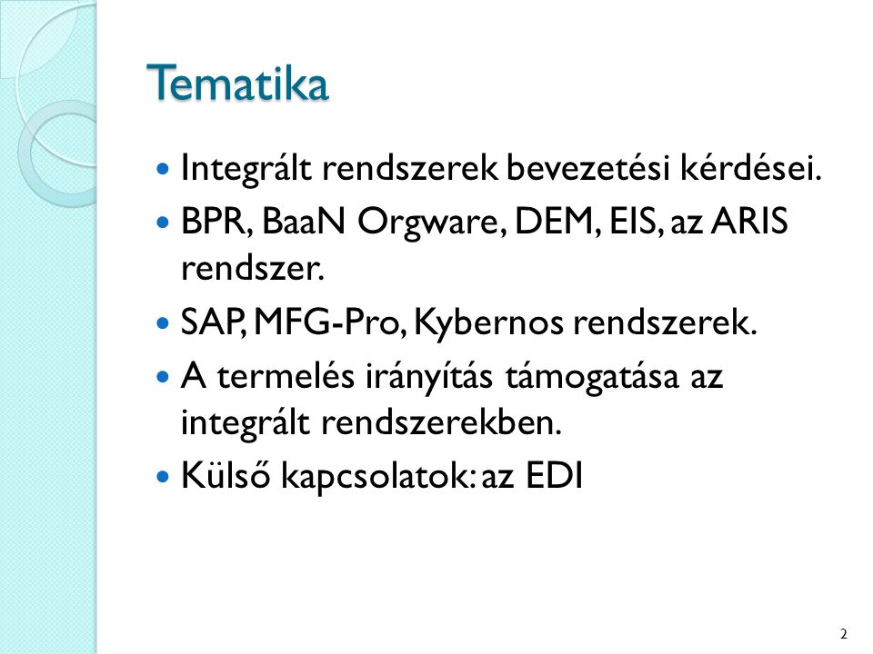 Tematika Integrált rendszerek bevezetési kérdései.