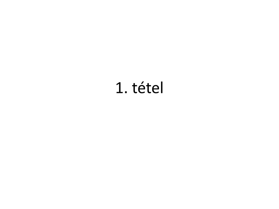 1. tétel