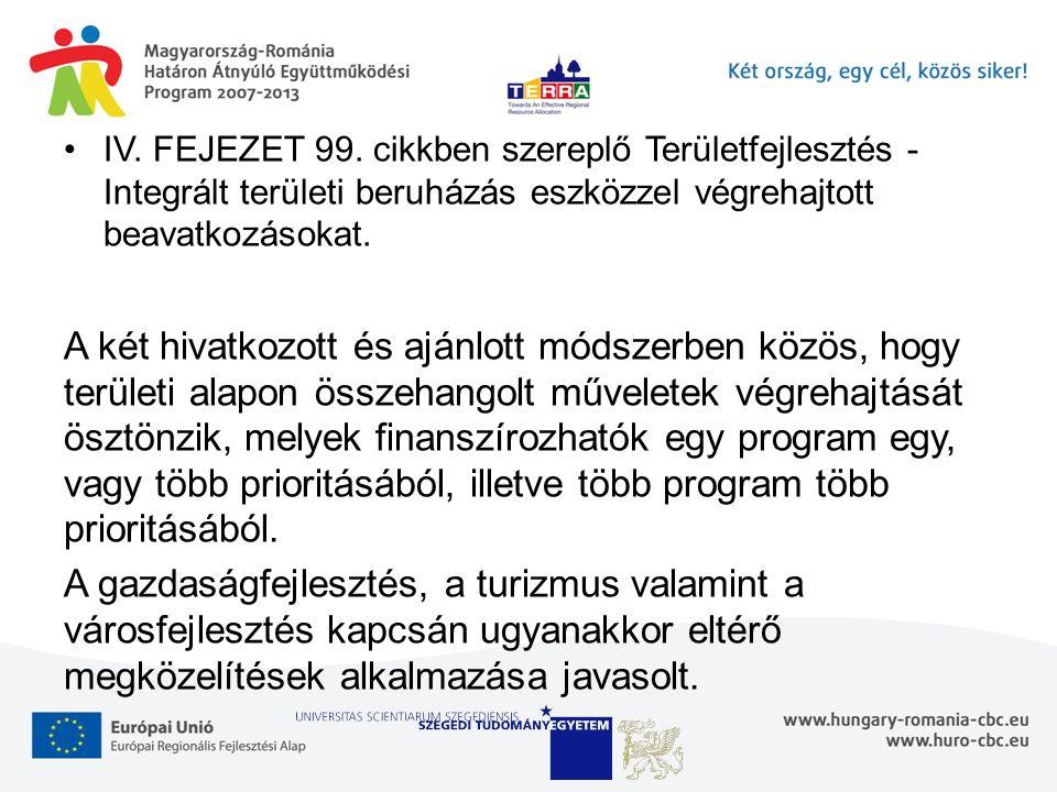 IV. FEJEZET 99. cikkben szereplő Területfejlesztés - Integrált területi beruházás eszközzel végrehajtott beavatkozásokat. A két hivatkozott és ajánlot