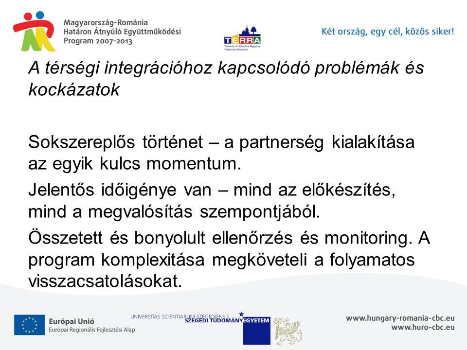 A térségi integrációhoz kapcsolódó problémák és kockázatok Sokszereplős történet – a partnerség kialakítása az egyik kulcs momentum. Jelentős időigény