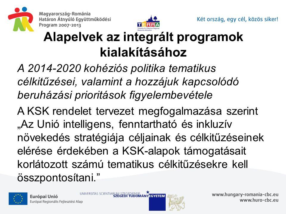 """Alapelvek az integrált programok kialakításához A 2014-2020 kohéziós politika tematikus célkitűzései, valamint a hozzájuk kapcsolódó beruházási prioritások figyelembevétele A KSK rendelet tervezet megfogalmazása szerint """"Az Unió intelligens, fenntartható és inkluzív növekedés stratégiája céljainak és célkitűzéseinek elérése érdekében a KSK-alapok támogatásait korlátozott számú tematikus célkitűzésekre kell összpontosítani."""
