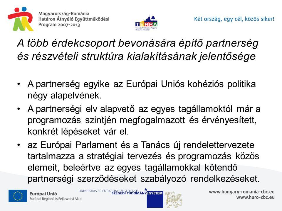 A több érdekcsoport bevonására építő partnerség és részvételi struktúra kialakításának jelentősége A partnerség egyike az Európai Uniós kohéziós politika négy alapelvének.