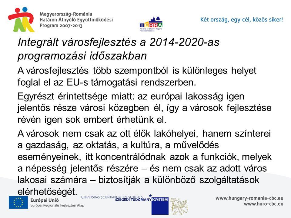 Integrált városfejlesztés a 2014-2020-as programozási időszakban A városfejlesztés több szempontból is különleges helyet foglal el az EU-s támogatási