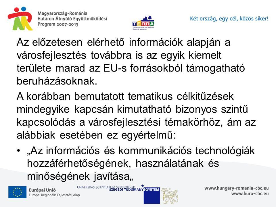 Az előzetesen elérhető információk alapján a városfejlesztés továbbra is az egyik kiemelt területe marad az EU-s forrásokból támogatható beruházásokna