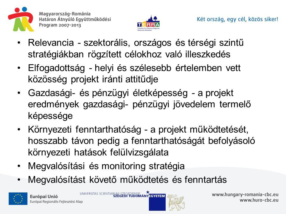 Relevancia - szektorális, országos és térségi szintű stratégiákban rögzített célokhoz való illeszkedés Elfogadottság - helyi és szélesebb értelemben v