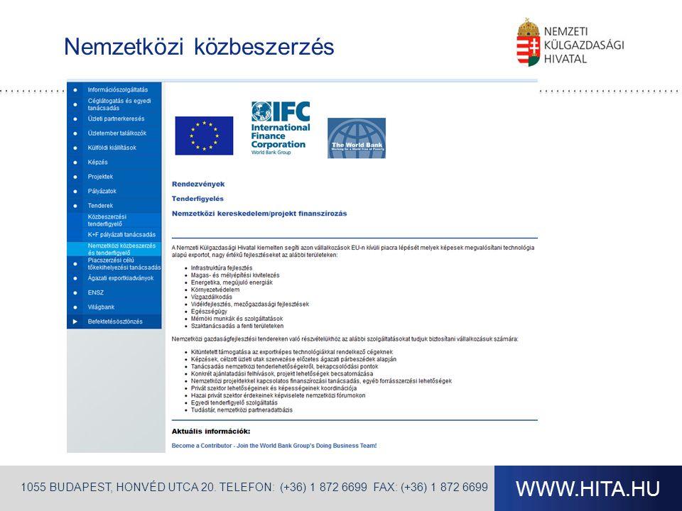 WWW.HITA.HU 1055 BUDAPEST, HONVÉD UTCA 20. TELEFON: (+36) 1 872 6699 FAX: (+36) 1 872 6699 Nemzetközi közbeszerzés