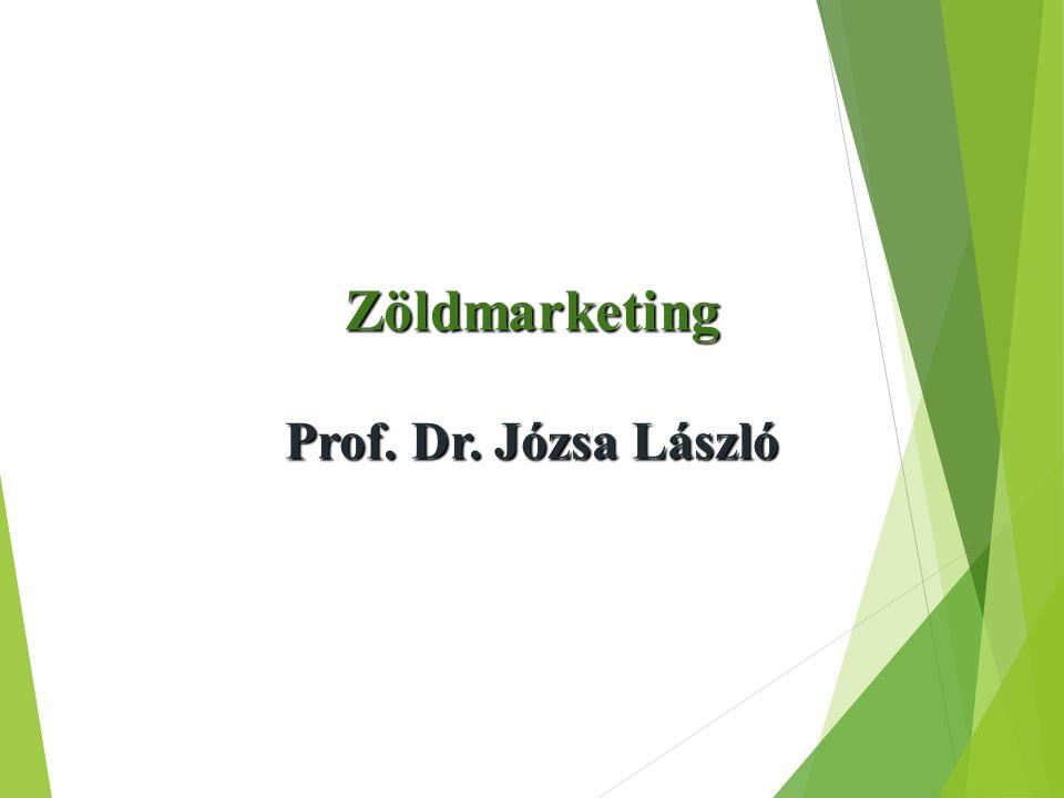 Zöldmarketing Prof. Dr. Józsa László