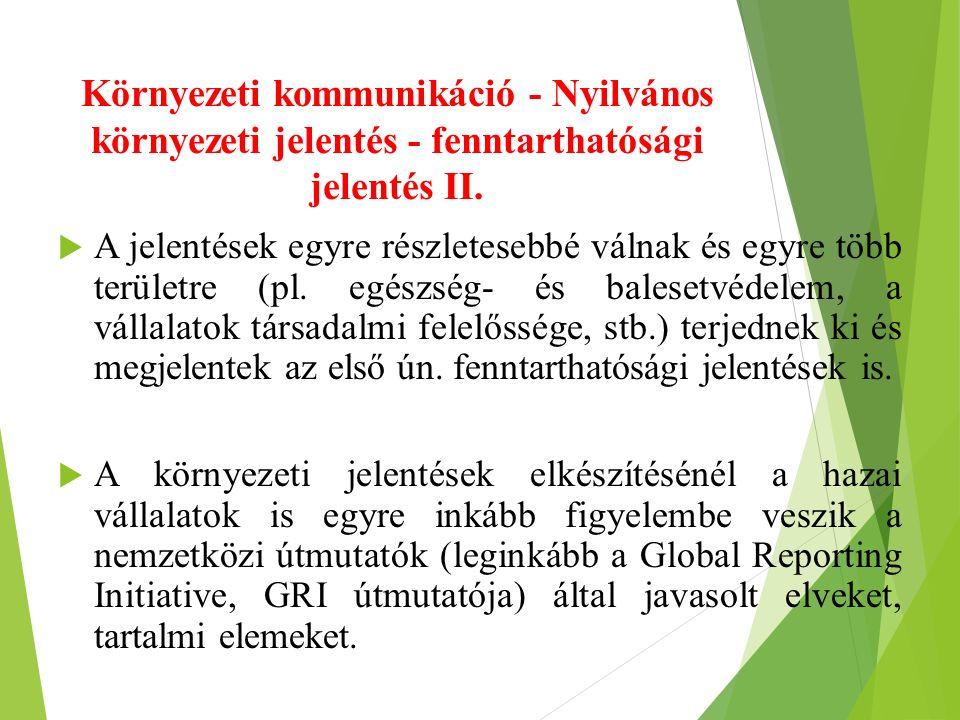 Környezeti kommunikáció - Nyilvános környezeti jelentés - fenntarthatósági jelentés II.  A jelentések egyre részletesebbé válnak és egyre több terüle