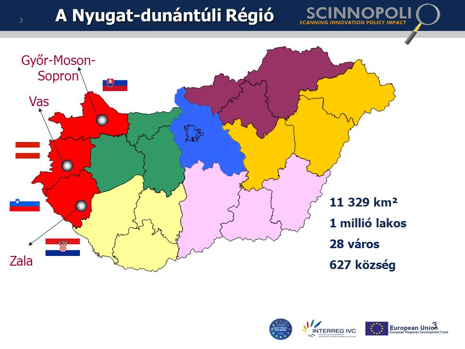 A Nyugat-dunántúli Régió Zala Vas Győr-Moson- Sopron 11 329 km² 1 millió lakos 28 város 627 község 3 3
