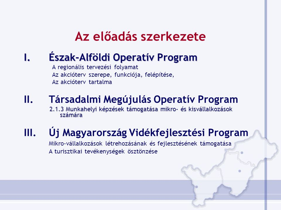 A regionális tervezési folyamat Helyzetelemzés és SWOT (elkészült – ÉARFT elfogadta: 2006.
