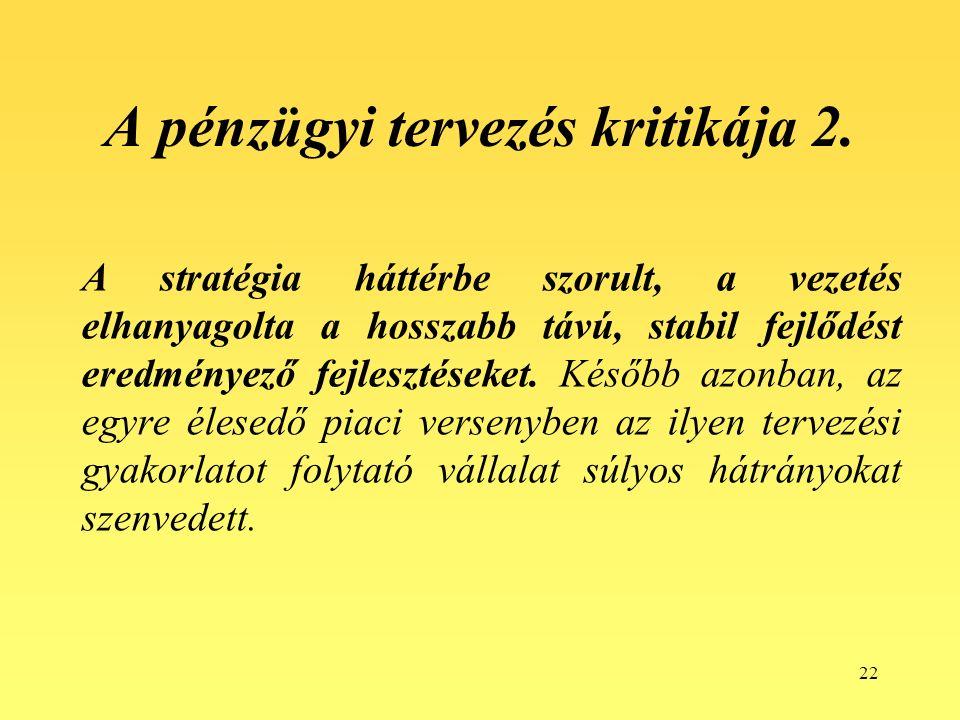 22 A pénzügyi tervezés kritikája 2.