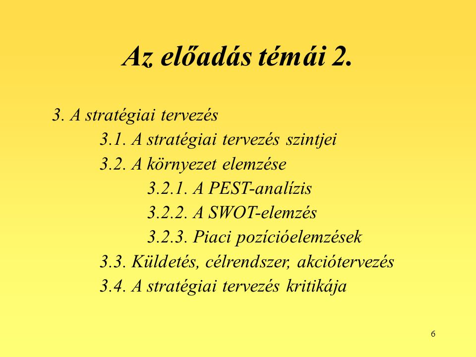 6 Az előadás témái 2. 3. A stratégiai tervezés 3.1.