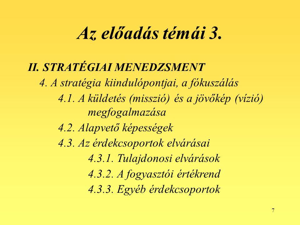 7 Az előadás témái 3. II. STRATÉGIAI MENEDZSMENT 4.