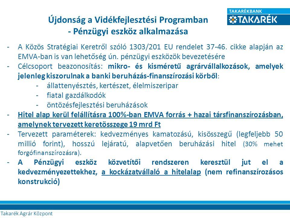 Újdonság a Vidékfejlesztési Programban - Pénzügyi eszköz alkalmazása -A Közös Stratégiai Keretről szóló 1303/201 EU rendelet 37-46.