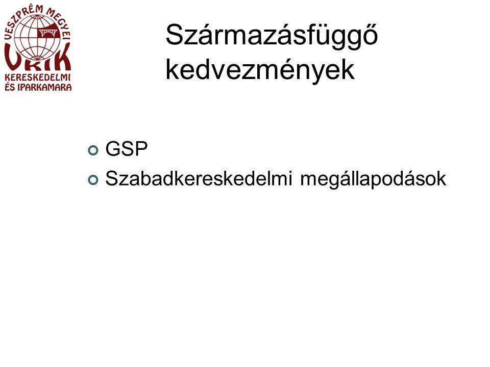 Származásfüggő kedvezmények GSP Szabadkereskedelmi megállapodások