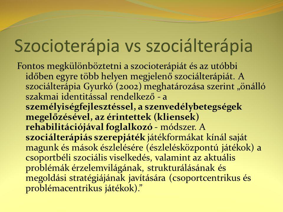 Szocioterápia vs szociálterápia Fontos megkülönböztetni a szocioterápiát és az utóbbi időben egyre több helyen megjelenő szociálterápiát. A szociálter