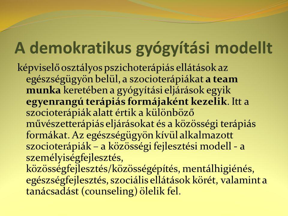 A demokratikus gyógyítási modellt képviselő osztályos pszichoterápiás ellátások az egészségügyön belül, a szocioterápiákat a team munka keretében a gyógyítási eljárások egyik egyenrangú terápiás formájaként kezelik.