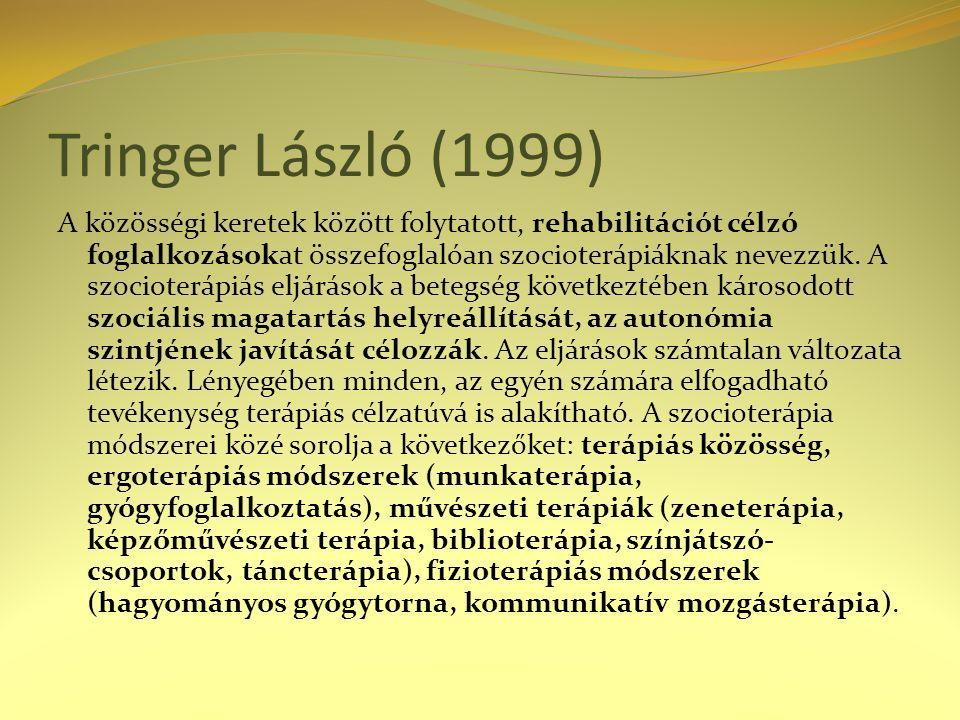 Tringer László (1999) A közösségi keretek között folytatott, rehabilitációt célzó foglalkozásokat összefoglalóan szocioterápiáknak nevezzük. A szociot