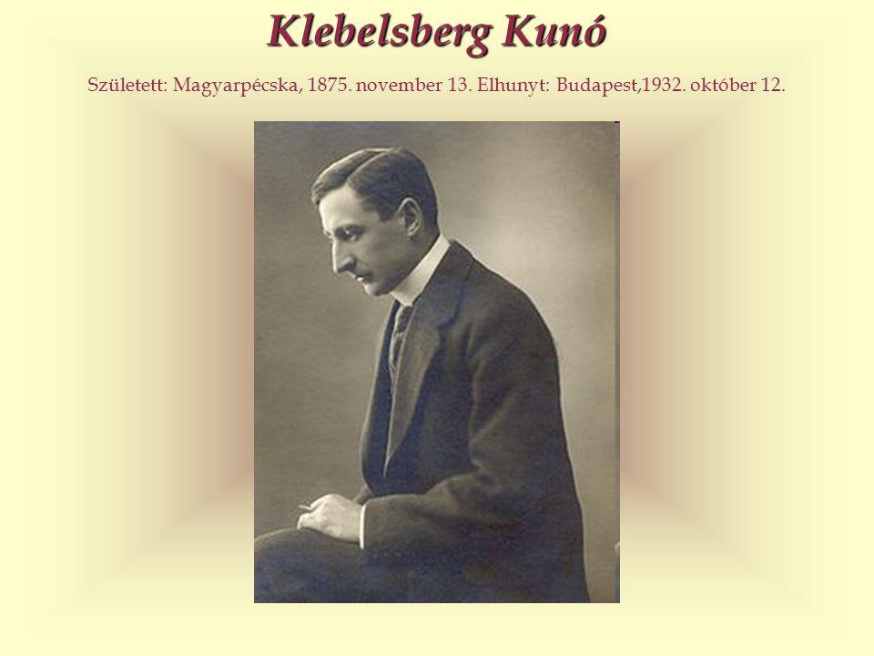 Klebelsberg Kunó Született: Magyarpécska, 1875. november 13. Elhunyt: Budapest,1932. október 12.
