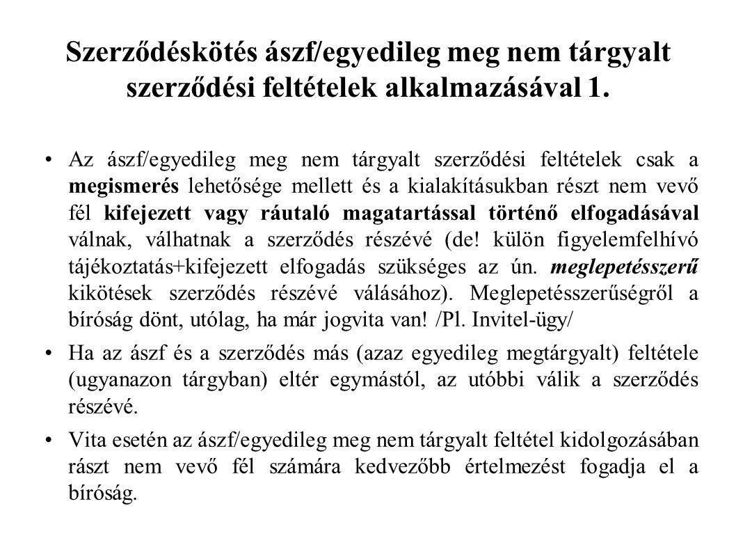 Szerződéskötés ászf/egyedileg meg nem tárgyalt szerződési feltételek alkalmazásával 1.