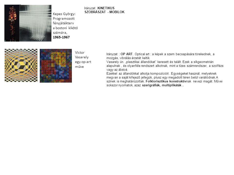 Nam June Paik: Integrálzongora, 1958-1963 Frank Stella: Lake City, 1960-1961 Allan Kaprow: Háztartás, 1964 happening Joseph Beuys: Főáram, 1967 Darmsadti akció Joseph Kosuth: Egy és három szék, 1965 Irányzat: minimal art.