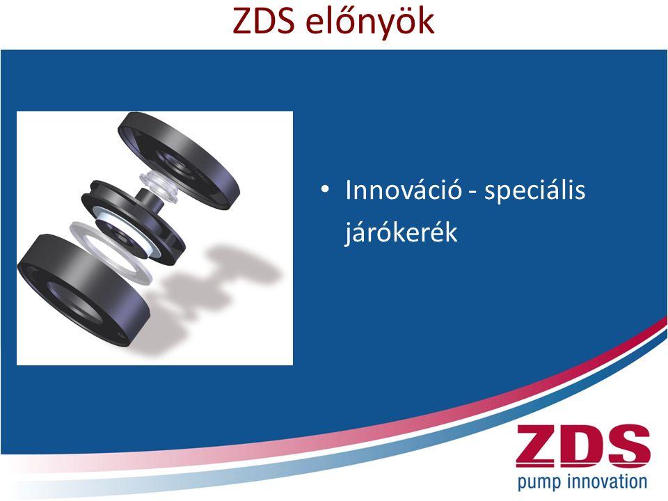 ZDS előnyök Innováció - speciális járókerék