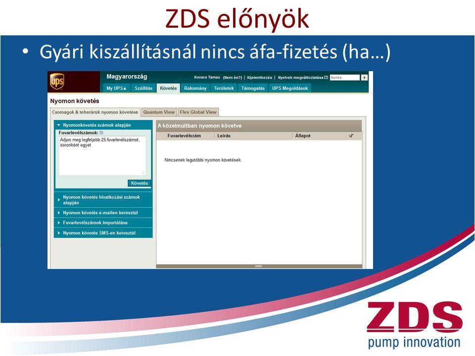 ZDS előnyök Gyári kiszállításnál nincs áfa-fizetés (ha…)