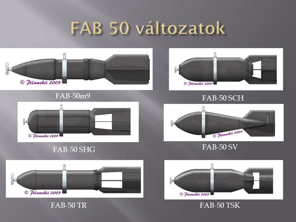 FAB-50 (hegesztett) rombolóbomba 1-fejgyújtó, 2-fejadapter, 3-gyújtófészek, 4-függesztőszem, 5-bombatest, 6- szállítógyűrű, 7-hegesztés, 8-töltet, 9- farokrész, 10-bombafenék, 11- vezetőszárny kúpja, 12-vezetőszárny, 13- vezetőszárny merevítése Anyaga: acél, hegesztett Formája: egyrészes, oldala ogivális, fenékrésze kúpos Vezetőszárnya: 4 síkú, merevítéssel Méretei:  239 x 950 (605) mm Tömege: 60,3 kg Töltet: 24,9 kg TNT Gyújtó: AM-A, AGP, APUV, AV-1, AVDM Színe: szürke